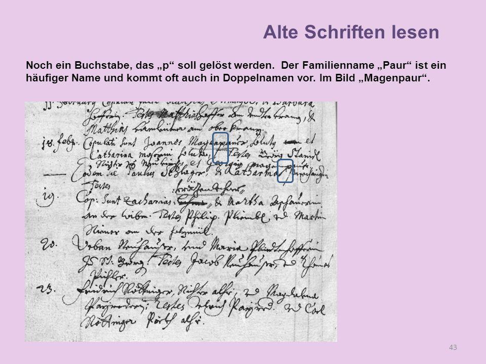 """Alte Schriften lesen Noch ein Buchstabe, das """"p soll gelöst werden. Der Familienname """"Paur ist ein."""
