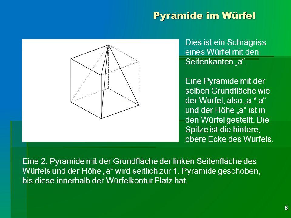 """Pyramide im Würfel Dies ist ein Schrägriss eines Würfel mit den Seitenkanten """"a ."""