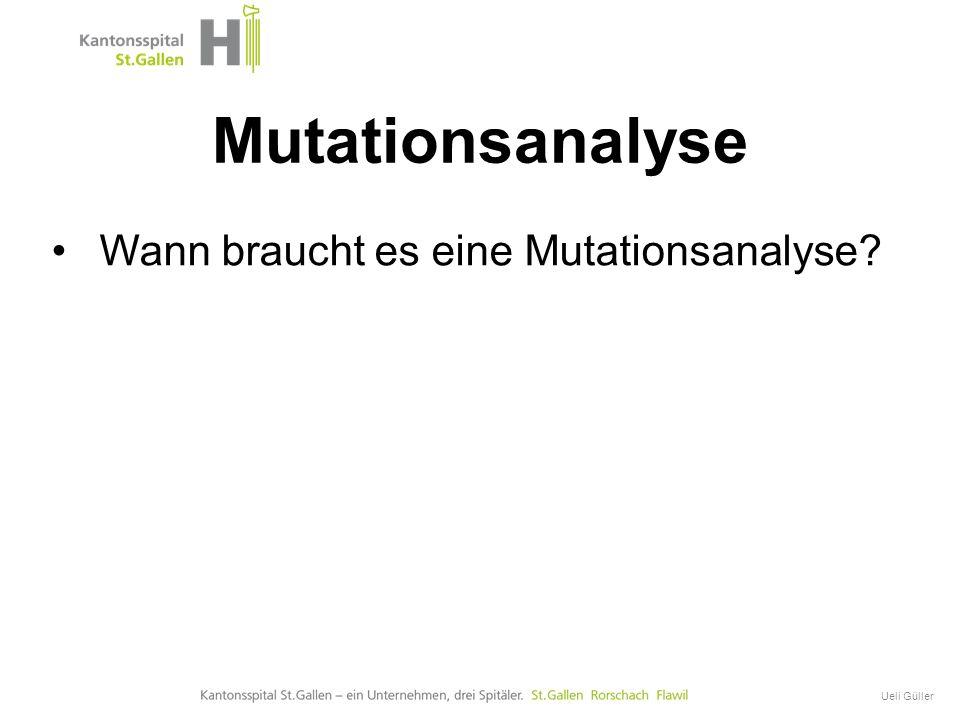 Mutationsanalyse Wann braucht es eine Mutationsanalyse