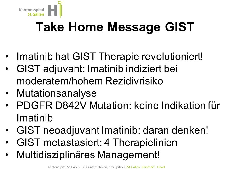Take Home Message GIST Imatinib hat GIST Therapie revolutioniert!