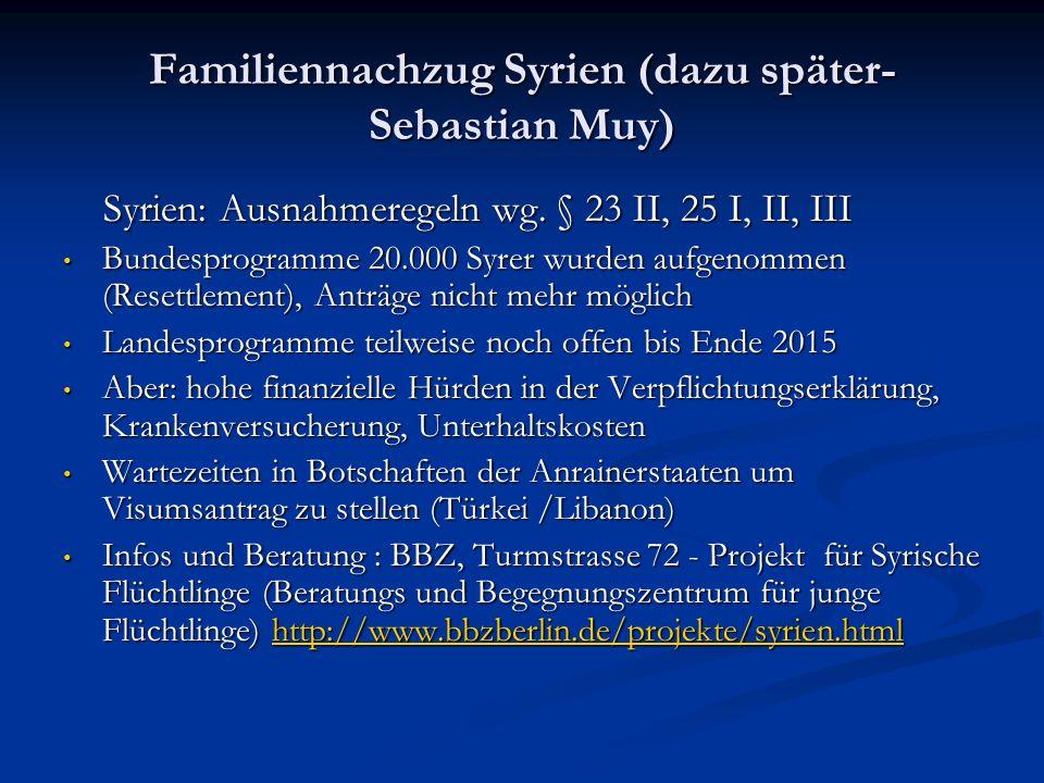 Familiennachzug Syrien (dazu später- Sebastian Muy)