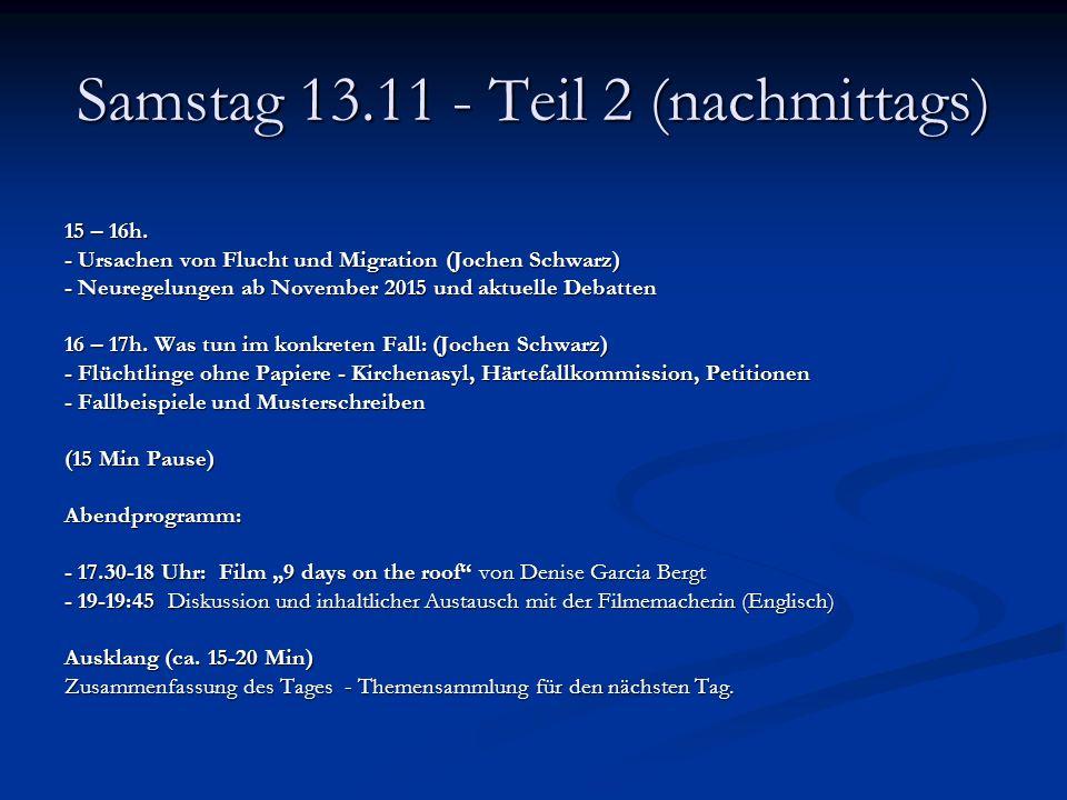 Samstag 13.11 - Teil 2 (nachmittags)