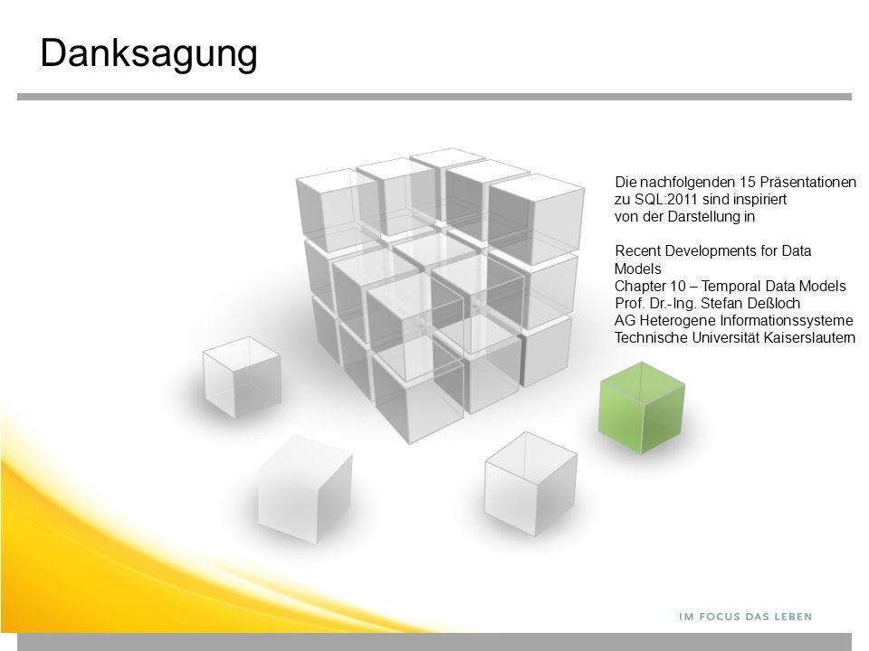 Danksagung Die nachfolgenden 15 Präsentationen zu SQL:2011 sind inspiriert von der Darstellung in.
