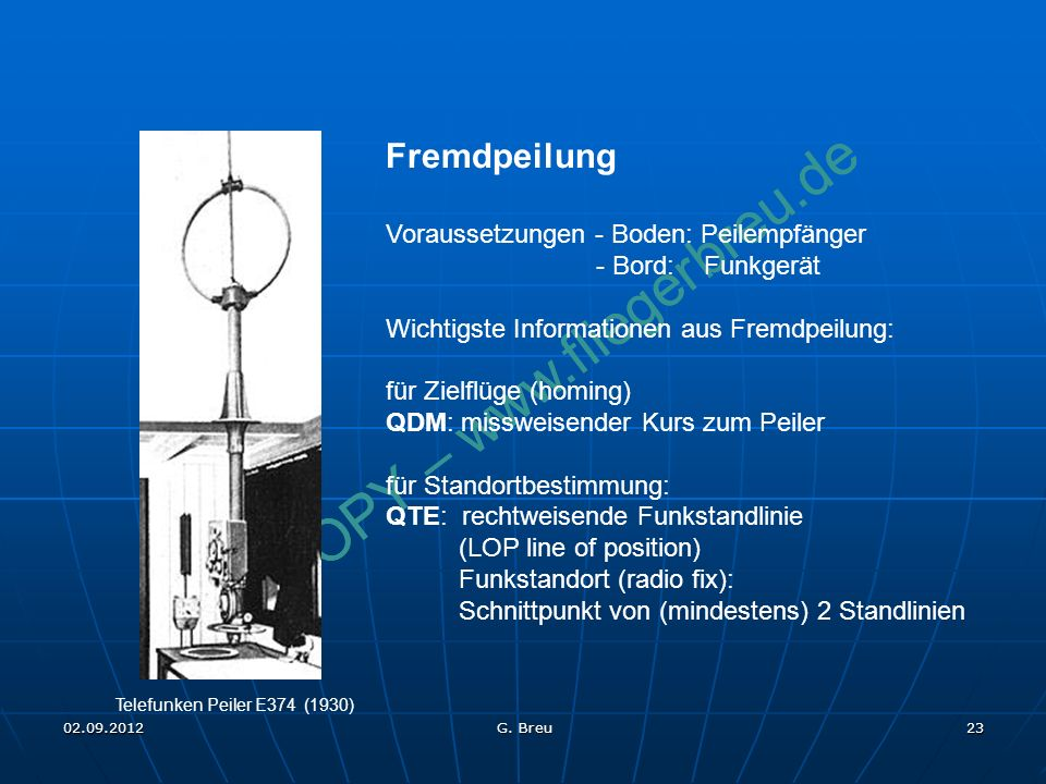 Fremdpeilung Voraussetzungen - Boden: Peilempfänger - Bord: Funkgerät