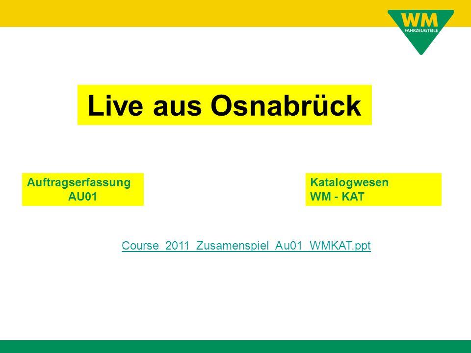 Live aus Osnabrück Auftragserfassung AU01 Katalogwesen WM - KAT