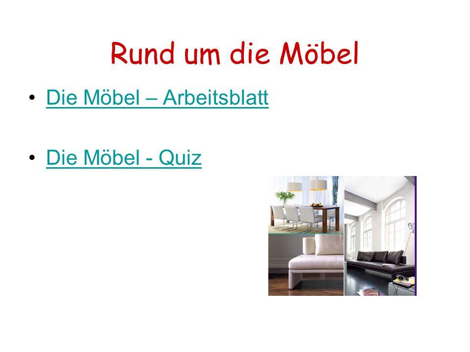 Rund um die Möbel Die Möbel – Arbeitsblatt Die Möbel - Quiz