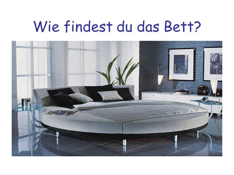 Wie findest du das Bett