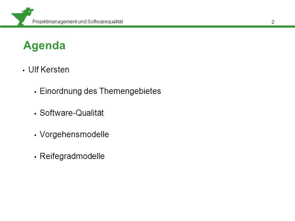 Agenda Ulf Kersten Einordnung des Themengebietes Software-Qualität