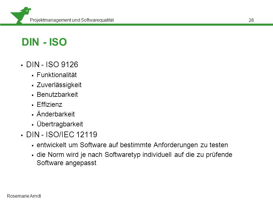 DIN - ISO DIN - ISO 9126 DIN - ISO/IEC 12119 Funktionalität