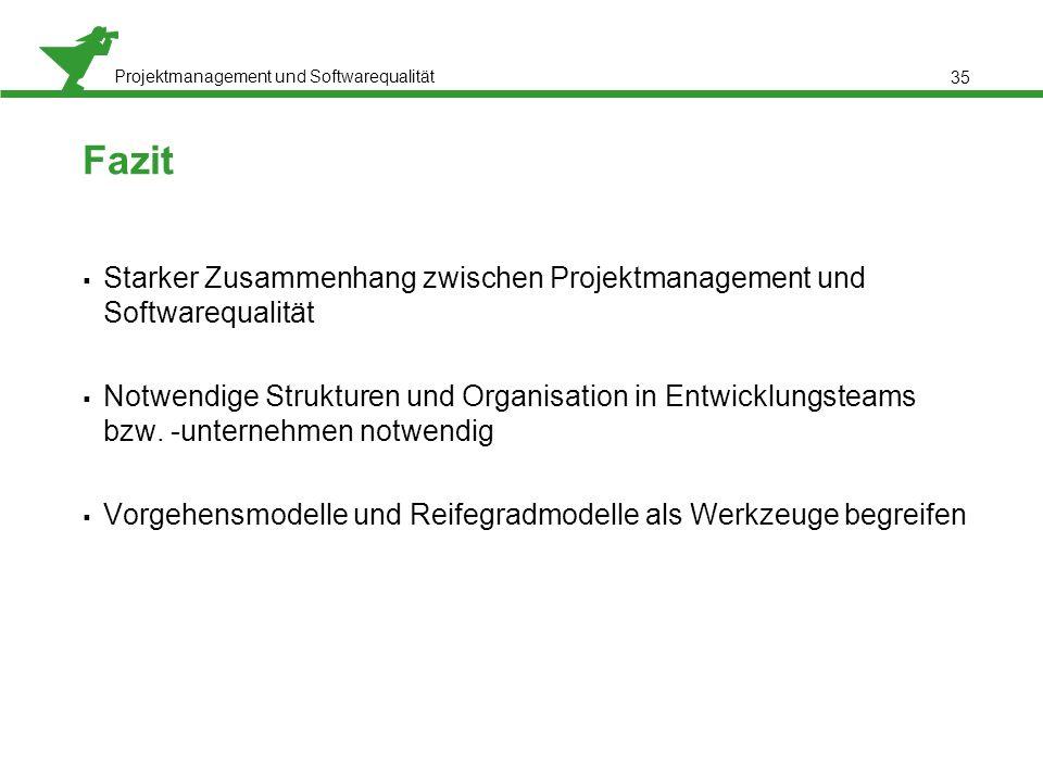 Fazit Starker Zusammenhang zwischen Projektmanagement und Softwarequalität.