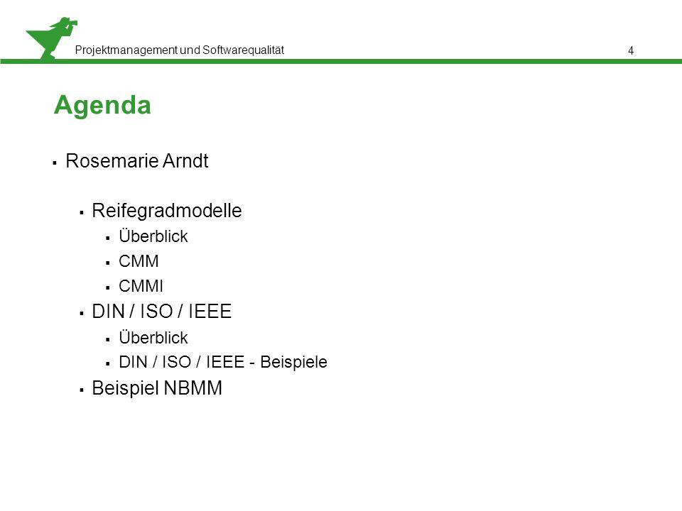 Agenda Rosemarie Arndt Reifegradmodelle DIN / ISO / IEEE Beispiel NBMM