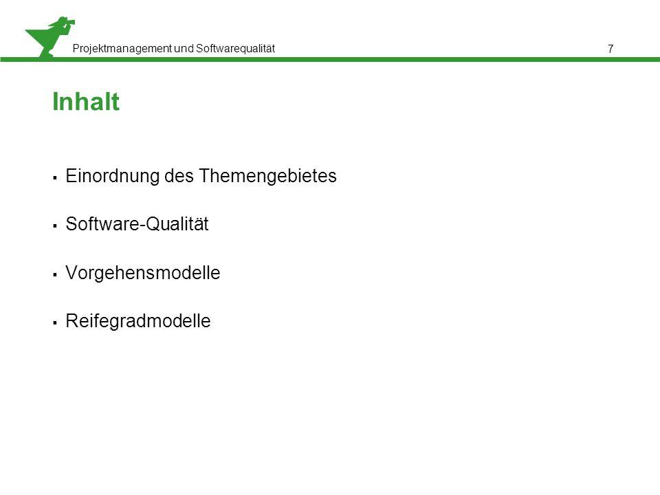 Inhalt Einordnung des Themengebietes Software-Qualität
