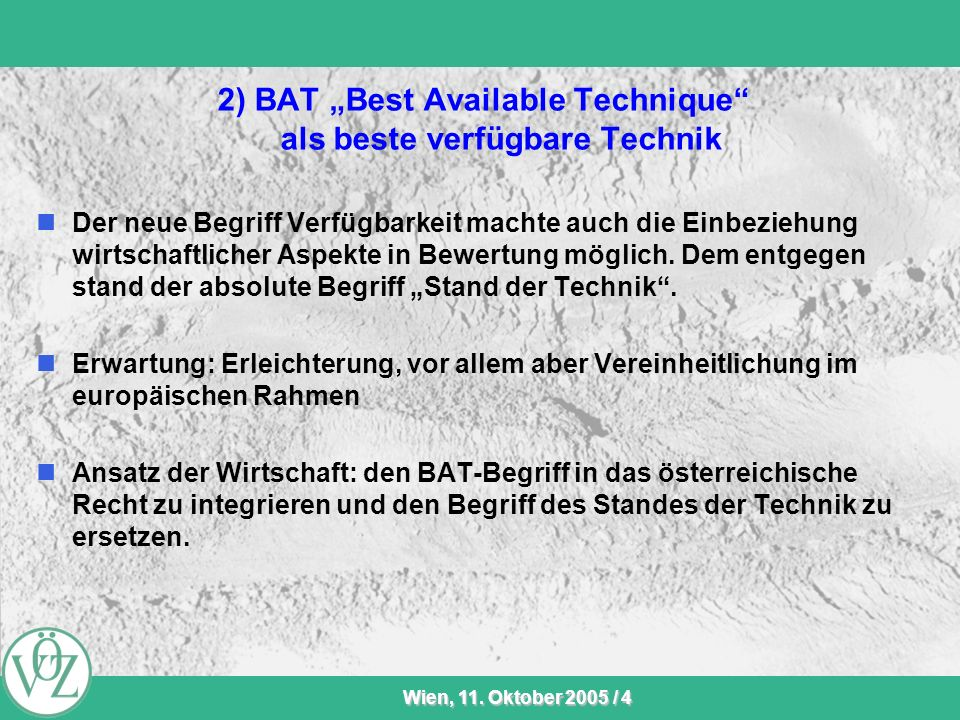 "2) BAT ""Best Available Technique als beste verfügbare Technik"