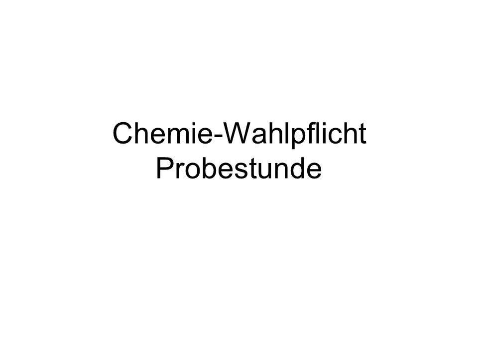 Chemie-Wahlpflicht Probestunde