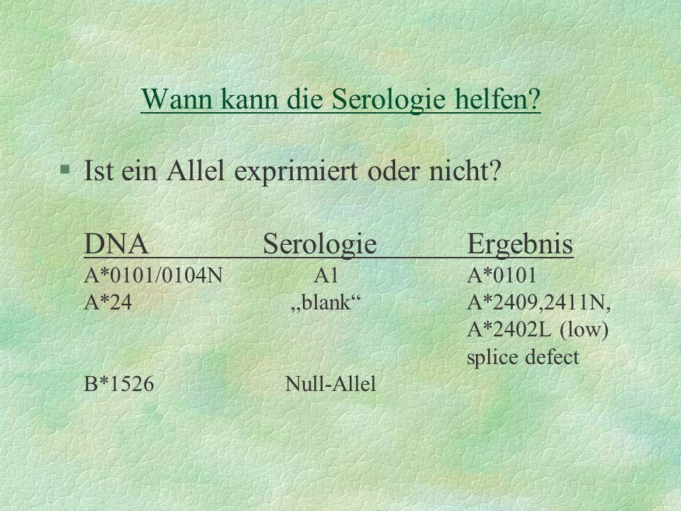 Wann kann die Serologie helfen