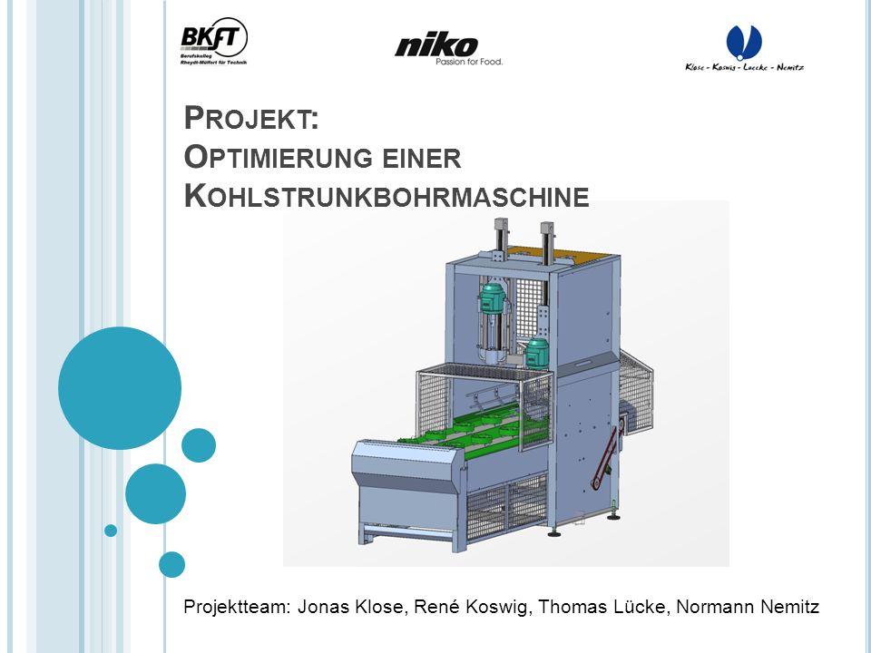Projekt: Optimierung einer Kohlstrunkbohrmaschine