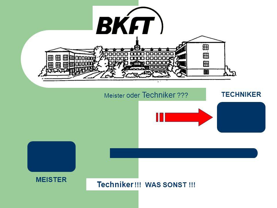 Techniker !!! WAS SONST !!! TECHNIKER MEISTER