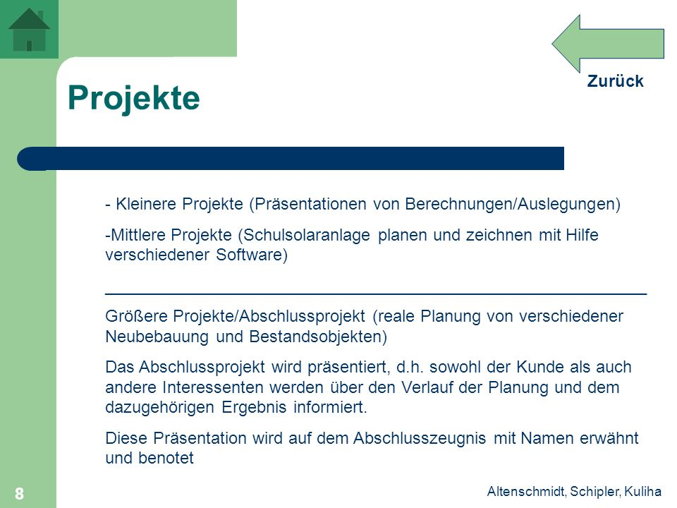 Projekte Kleinere Projekte (Präsentationen von Berechnungen/Auslegungen)