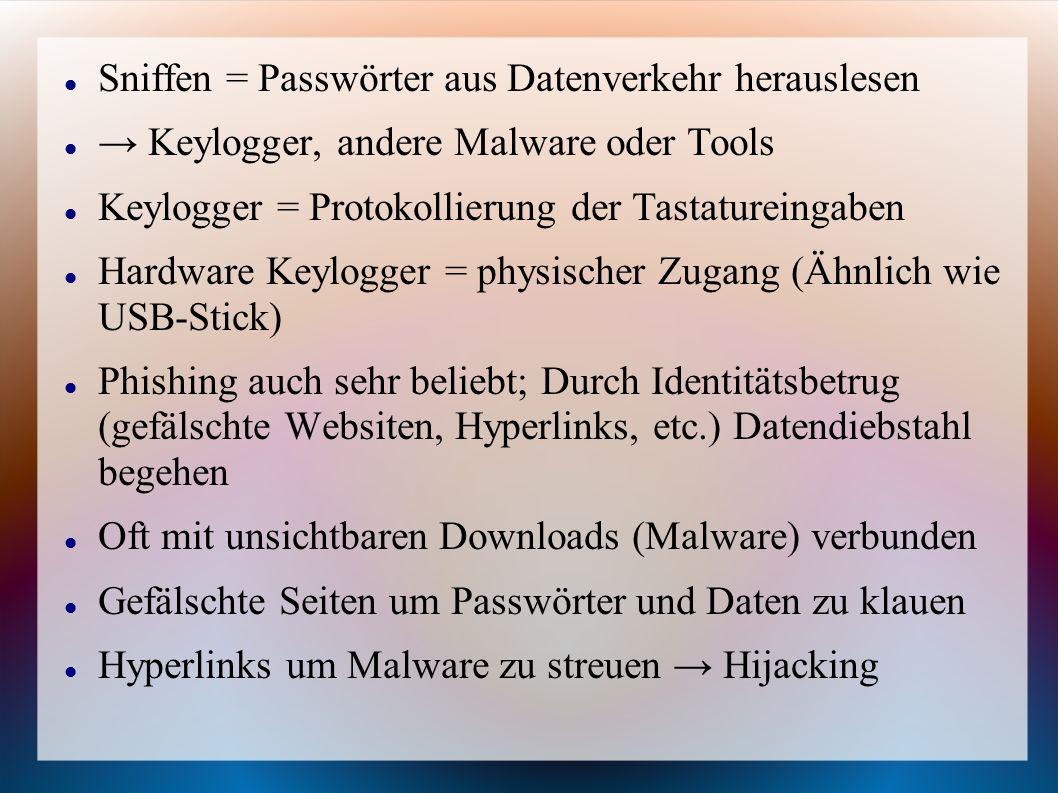 Sniffen = Passwörter aus Datenverkehr herauslesen