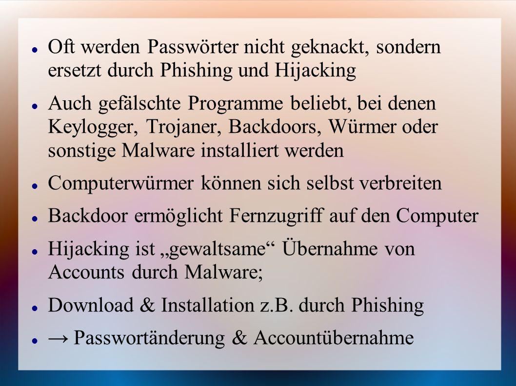 Oft werden Passwörter nicht geknackt, sondern ersetzt durch Phishing und Hijacking
