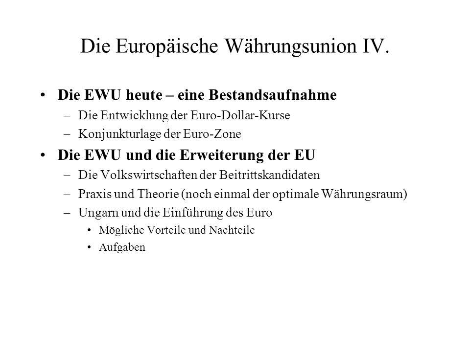 Die Europäische Währungsunion IV.