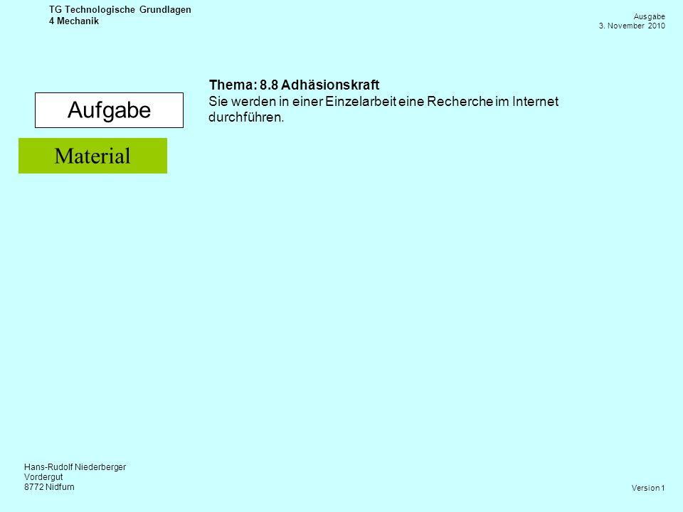 Aufgabe Material Thema: 8.8 Adhäsionskraft