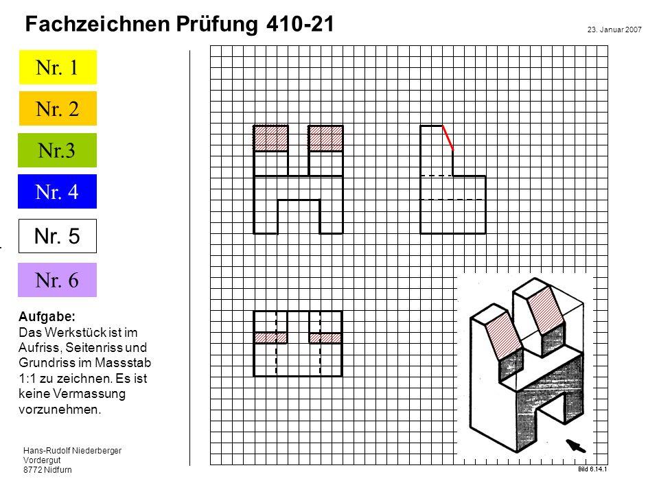 Nr. 5 Aufgabe: Das Werkstück ist im Aufriss, Seitenriss und Grundriss im Massstab 1:1 zu zeichnen.