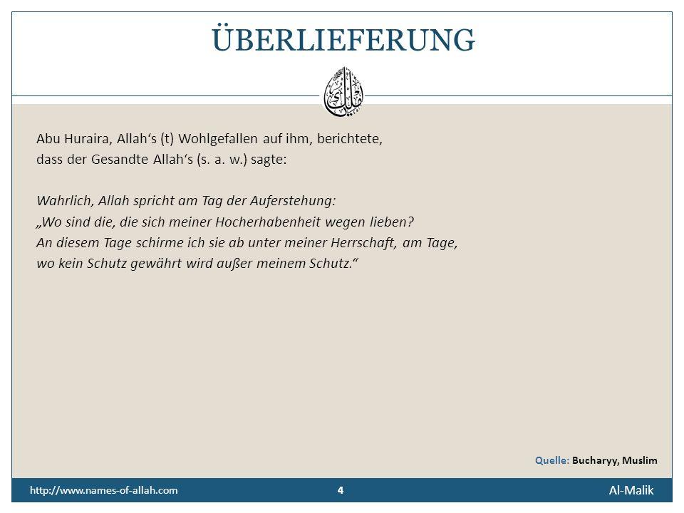 ÜBERLIEFERUNG Abu Huraira, Allah's (t) Wohlgefallen auf ihm, berichtete, dass der Gesandte Allah's (s. a. w.) sagte: