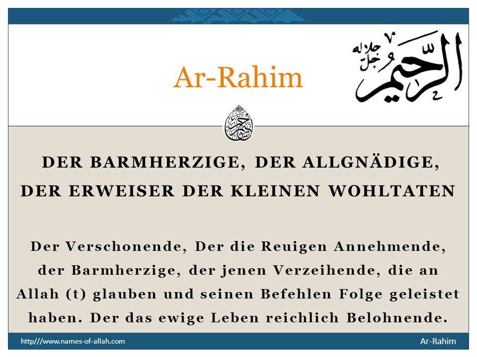 Ar-Rahim DER ERWEISER DER KLEINEN WOHLTATEN