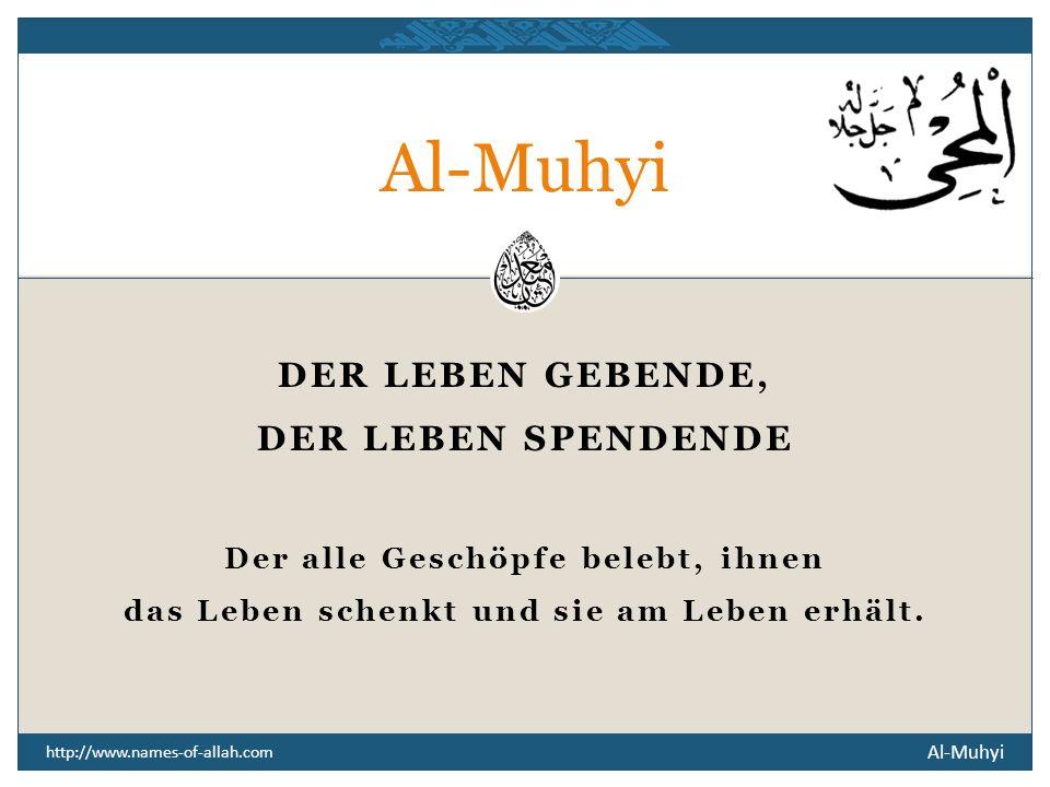 Al-Muhyi DER LEBEN GEBENDE, DER LEBEN SPENDENDE