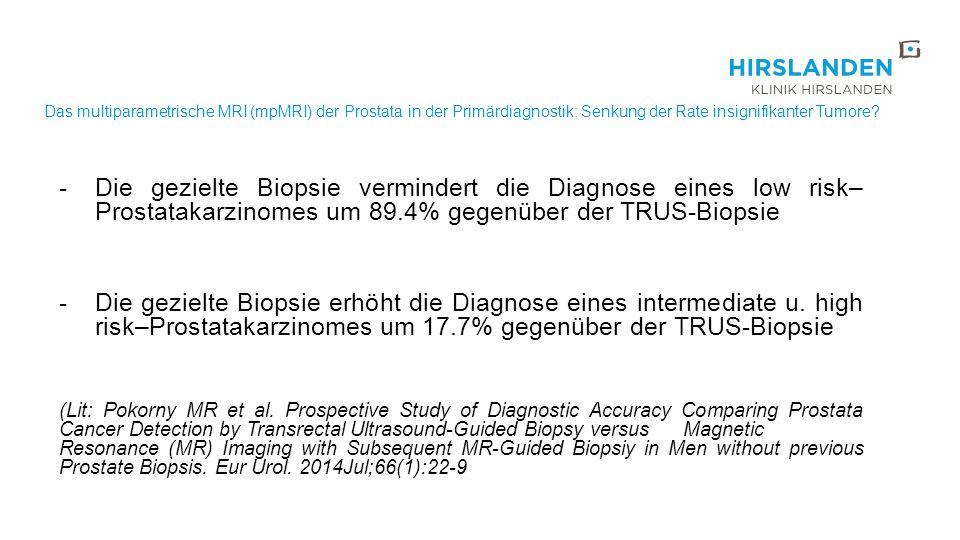 Das multiparametrische MRI (mpMRI) der Prostata in der Primärdiagnostik: Senkung der Rate insignifikanter Tumore