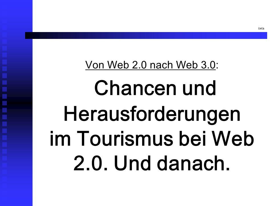 beta Von Web 2.0 nach Web 3.0: Chancen und Herausforderungen im Tourismus bei Web 2.0.