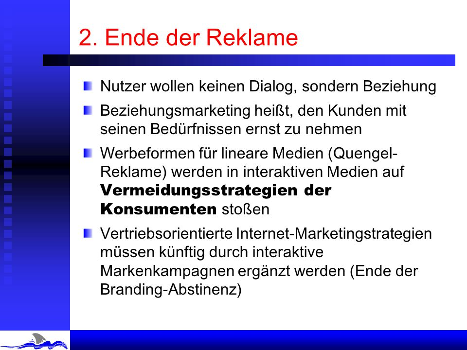 2. Ende der Reklame Nutzer wollen keinen Dialog, sondern Beziehung