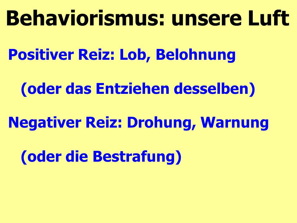 Behaviorismus: unsere Luft