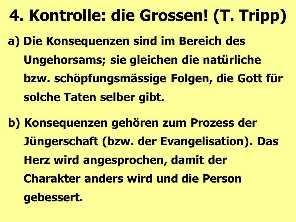 4. Kontrolle: die Grossen! (T. Tripp)