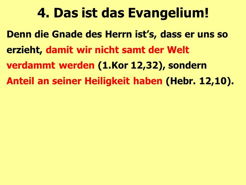 4. Das ist das Evangelium!