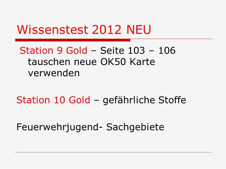 Wissenstest 2012 NEU Station 9 Gold – Seite 103 – 106 tauschen neue OK50 Karte verwenden. Station 10 Gold – gefährliche Stoffe.