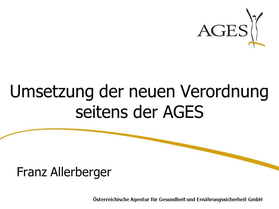 Umsetzung der neuen Verordnung seitens der AGES