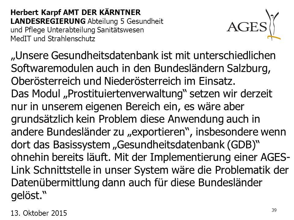 Herbert Karpf AMT DER KÄRNTNER LANDESREGIERUNG Abteilung 5 Gesundheit und Pflege Unterabteilung Sanitätswesen MedIT und Strahlenschutz