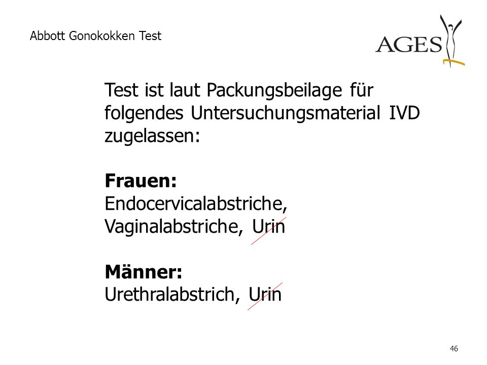 Endocervicalabstriche, Vaginalabstriche, Urin