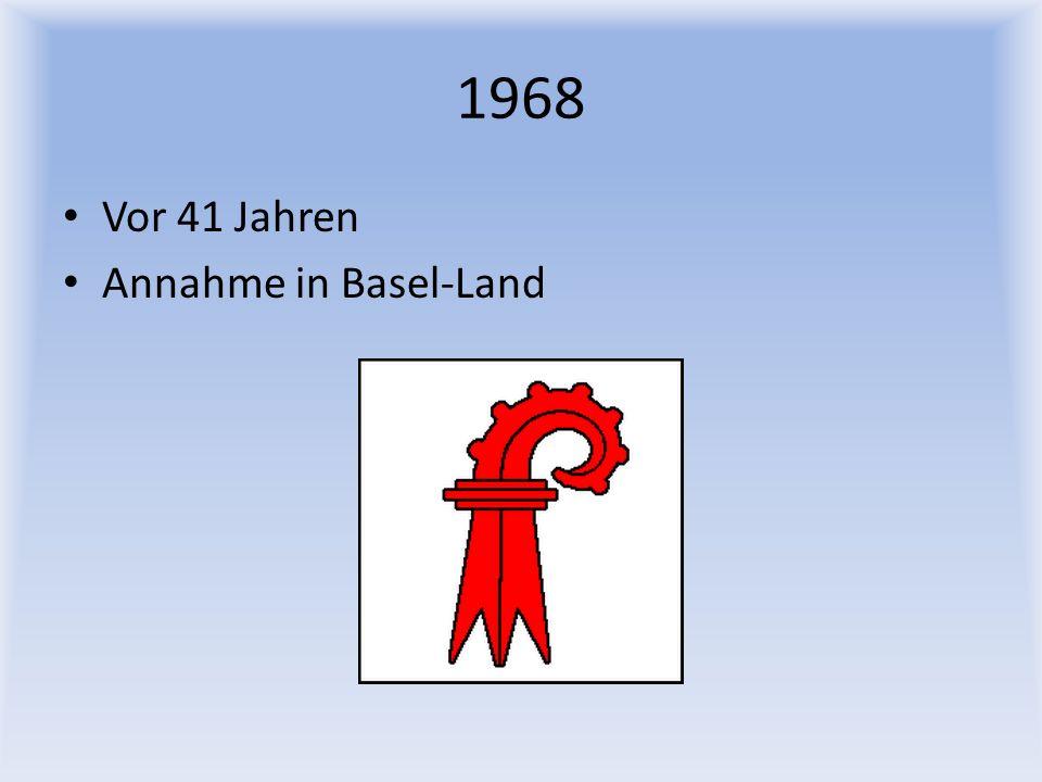 1968 Vor 41 Jahren Annahme in Basel-Land
