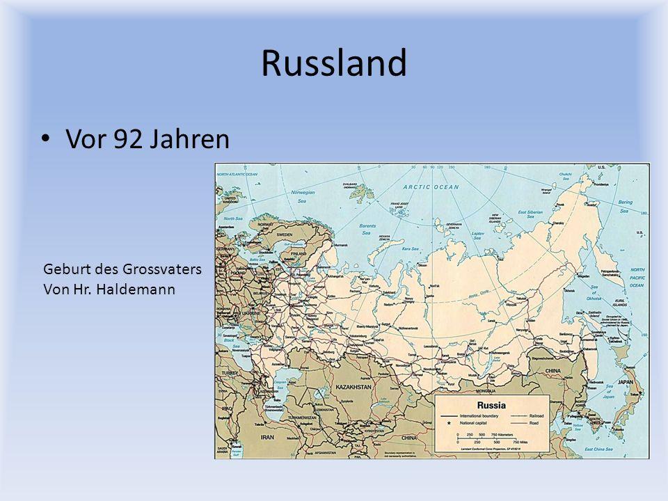 Russland Vor 92 Jahren Geburt des Grossvaters Von Hr. Haldemann