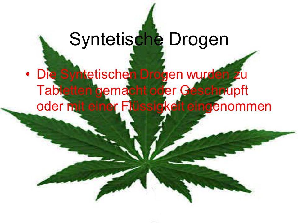 Syntetische Drogen Die Syntetischen Drogen wurden zu Tabletten gemacht oder Geschnupft oder mit einer Flüssigkeit eingenommen.