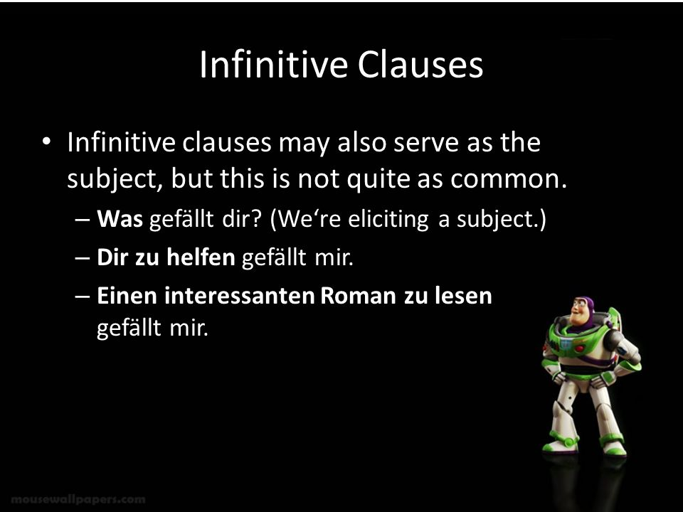 Infinitive Clauses Infinitive clauses may also serve as the subject, but this is not quite as common.