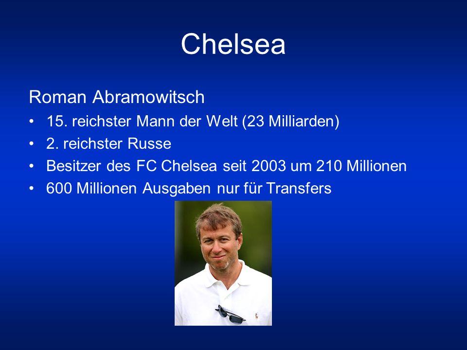 Chelsea Roman Abramowitsch 15. reichster Mann der Welt (23 Milliarden)