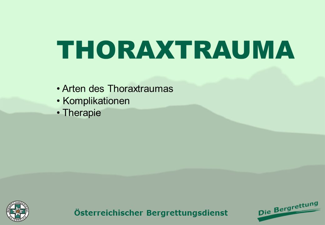 THORAXTRAUMA Arten des Thoraxtraumas Komplikationen Therapie