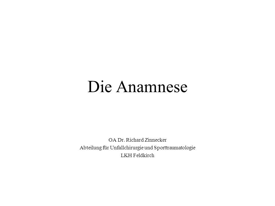 Die Anamnese OA Dr. Richard Zinnecker