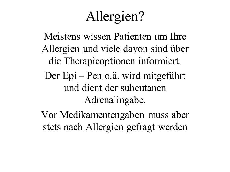Vor Medikamentengaben muss aber stets nach Allergien gefragt werden