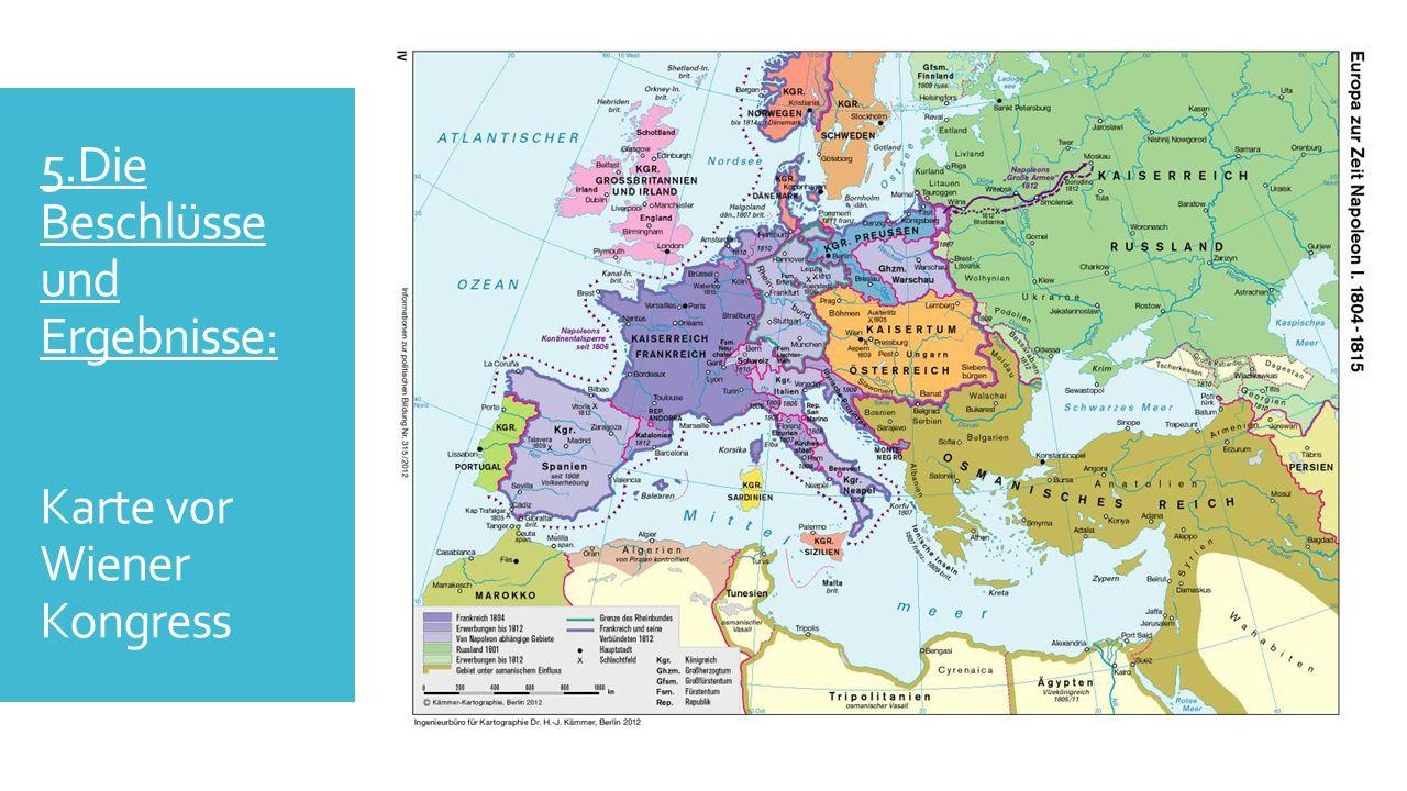 5.Die Beschlüsse und Ergebnisse: Karte vor Wiener Kongress