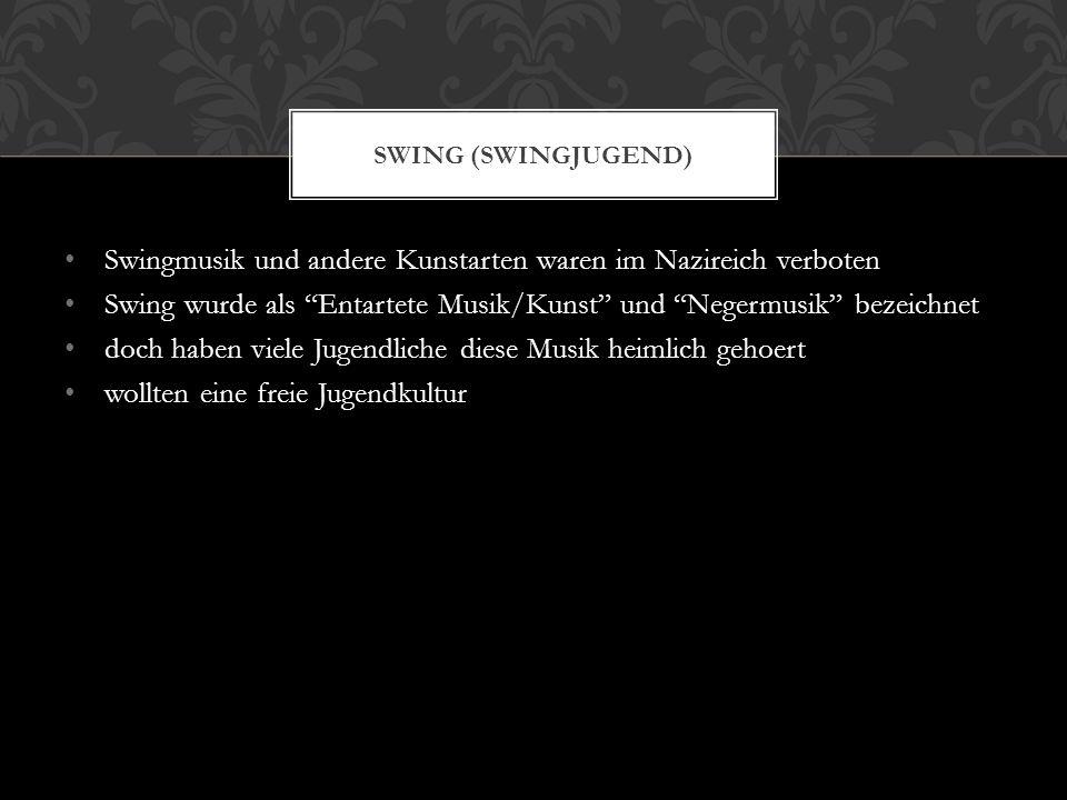 Swingmusik und andere Kunstarten waren im Nazireich verboten